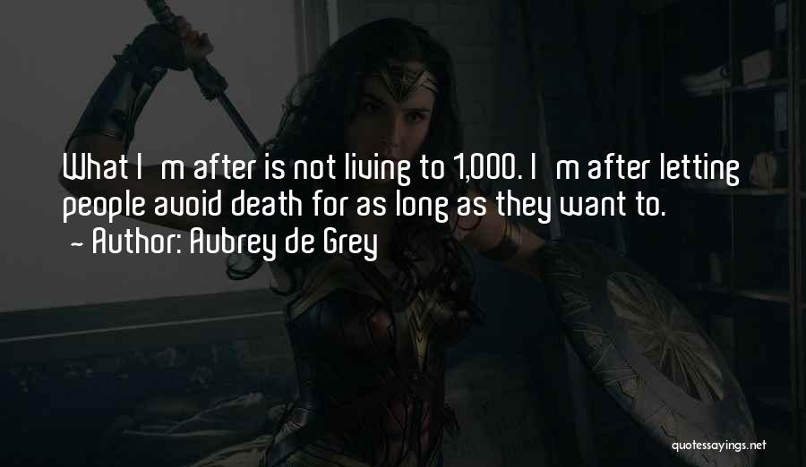 Letting Go After So Long Quotes By Aubrey De Grey