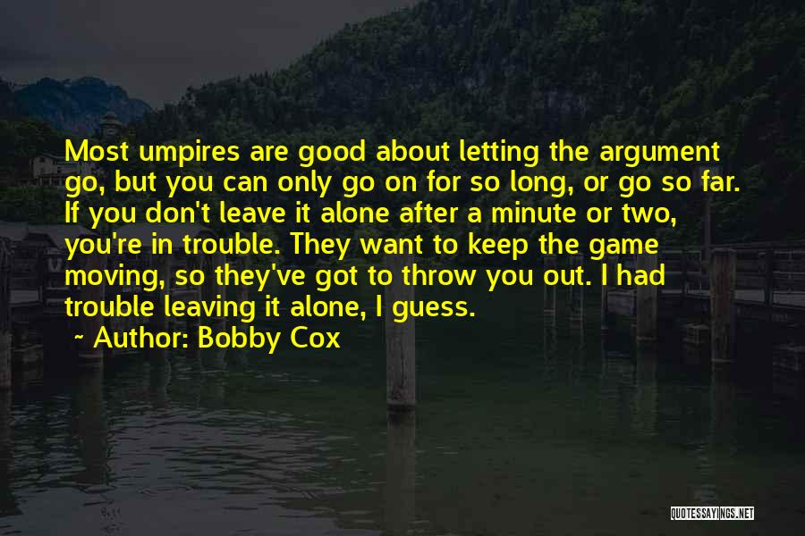 Letting Go After So Long Quotes By Bobby Cox