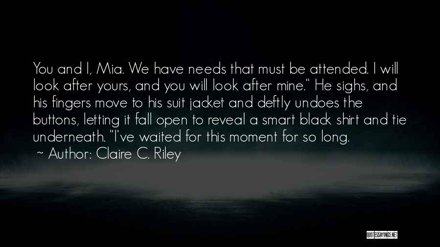 Letting Go After So Long Quotes By Claire C. Riley