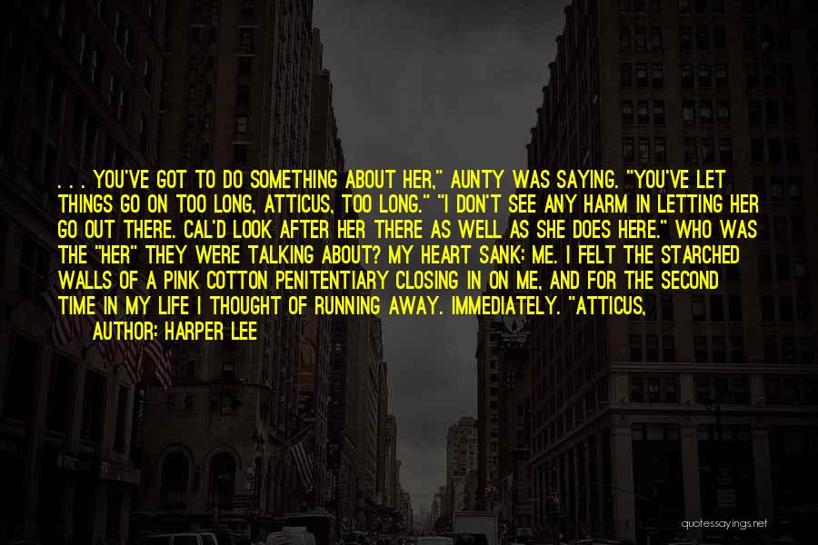 Letting Go After So Long Quotes By Harper Lee