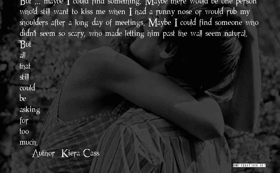 Letting Go After So Long Quotes By Kiera Cass