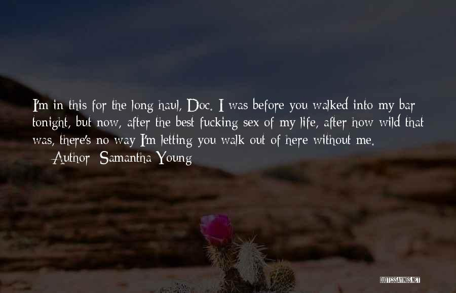 Letting Go After So Long Quotes By Samantha Young