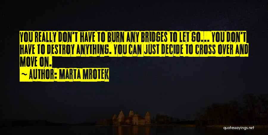 Letting Go And Moving On Quotes By Marta Mrotek
