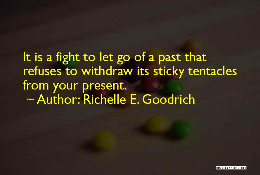 Letting Go And Moving On Quotes By Richelle E. Goodrich