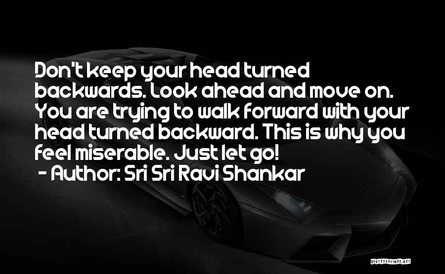 Letting Go And Moving On Quotes By Sri Sri Ravi Shankar