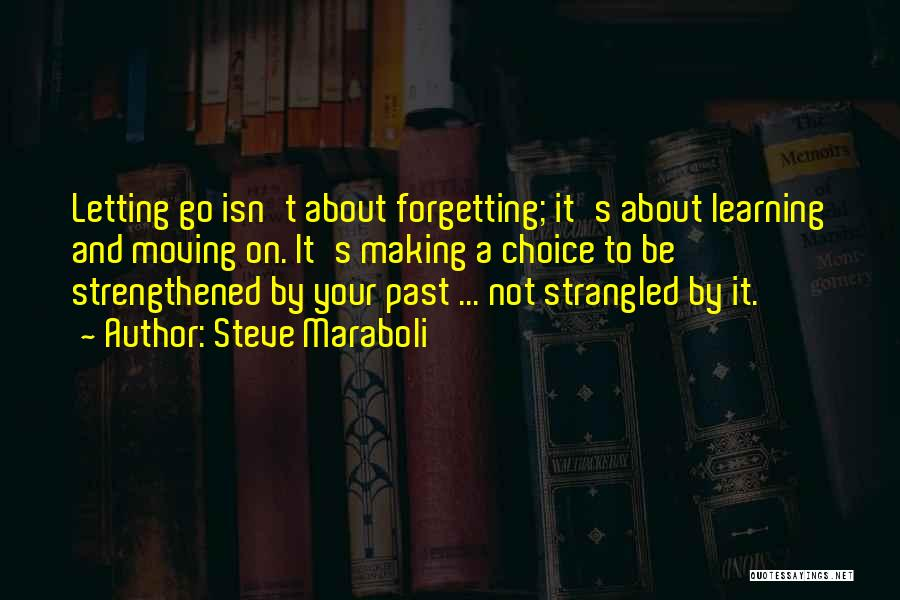 Letting Go And Moving On Quotes By Steve Maraboli