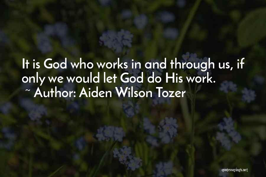 Letting Go Quotes By Aiden Wilson Tozer