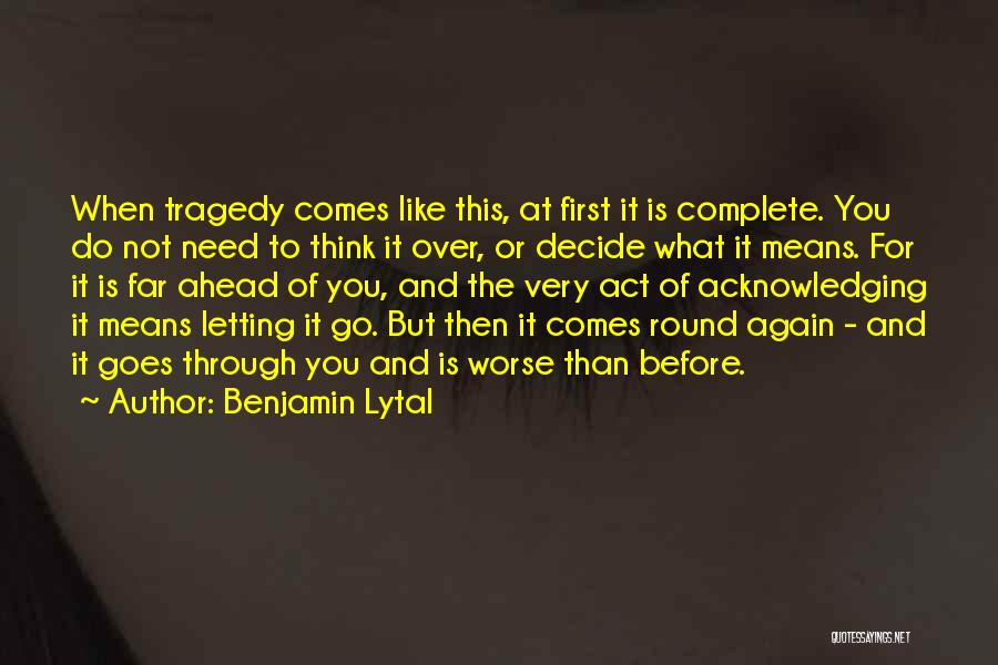 Letting Go Quotes By Benjamin Lytal