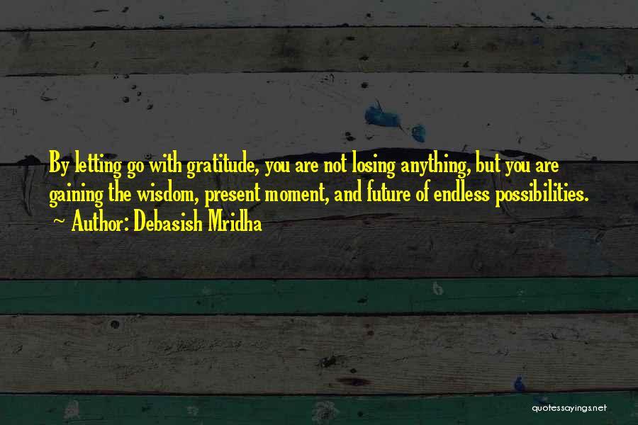 Letting Go Quotes By Debasish Mridha
