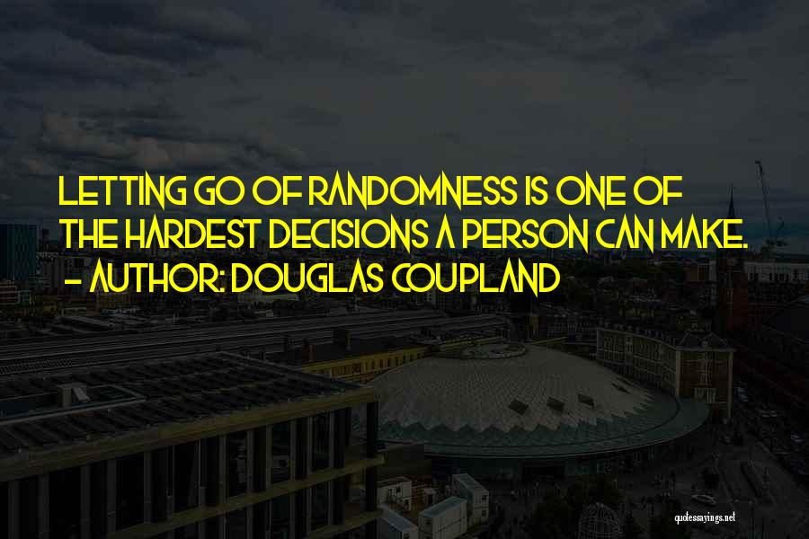 Letting Go Quotes By Douglas Coupland