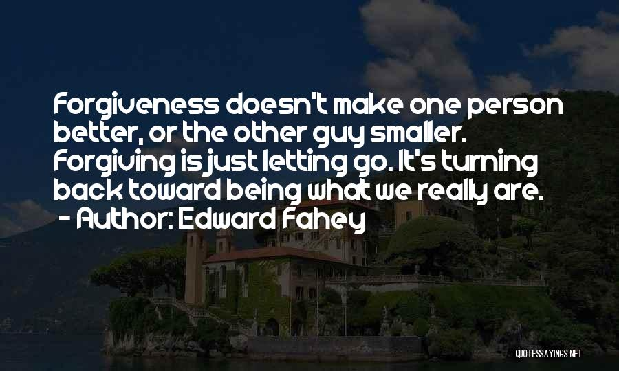 Letting Go Quotes By Edward Fahey
