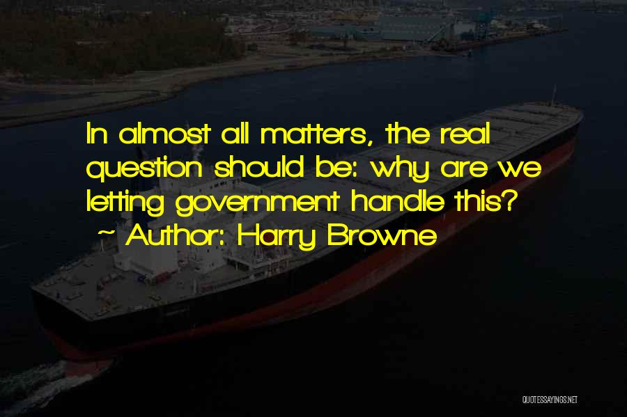 Letting Go Quotes By Harry Browne