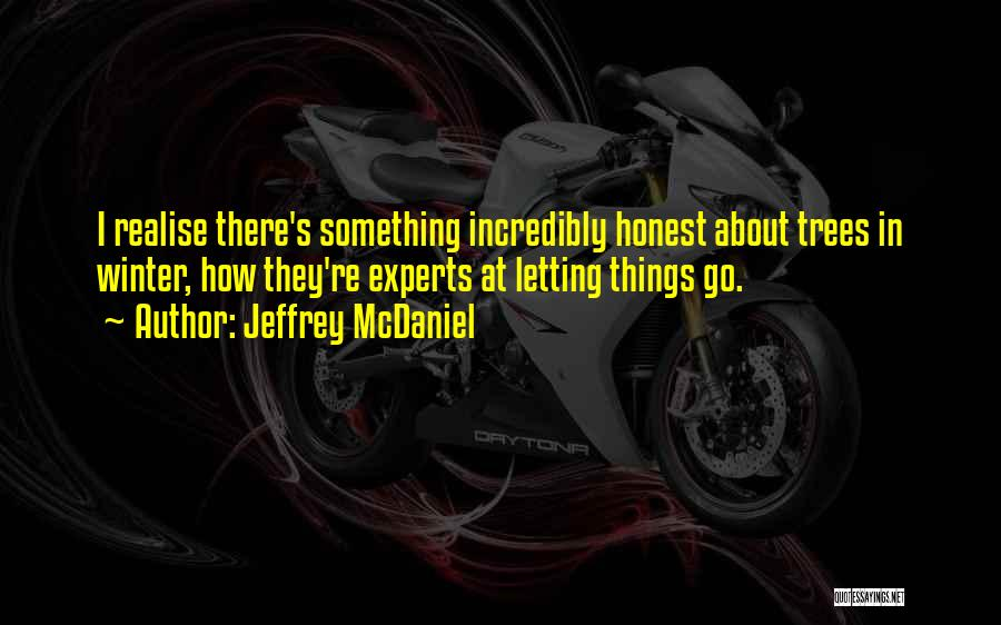 Letting Go Quotes By Jeffrey McDaniel