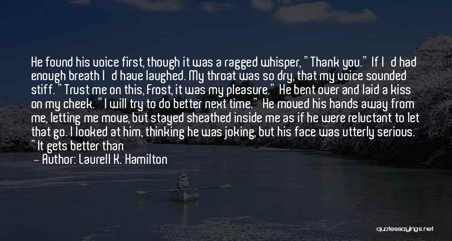 Letting Go Quotes By Laurell K. Hamilton