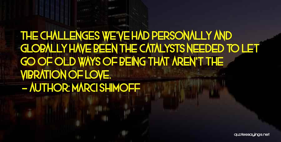 Letting Go Quotes By Marci Shimoff
