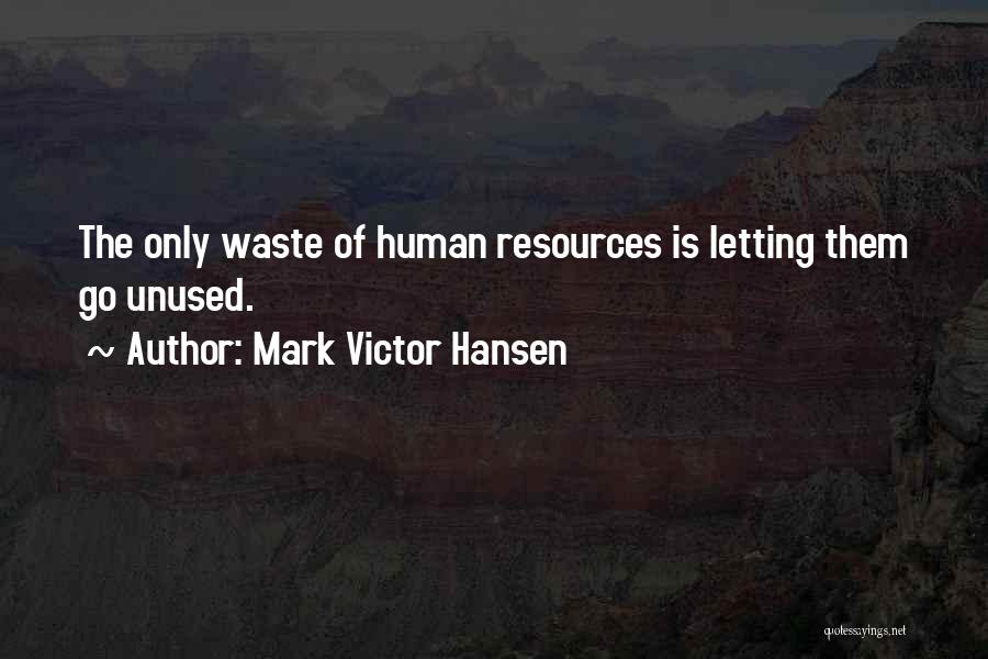 Letting Go Quotes By Mark Victor Hansen