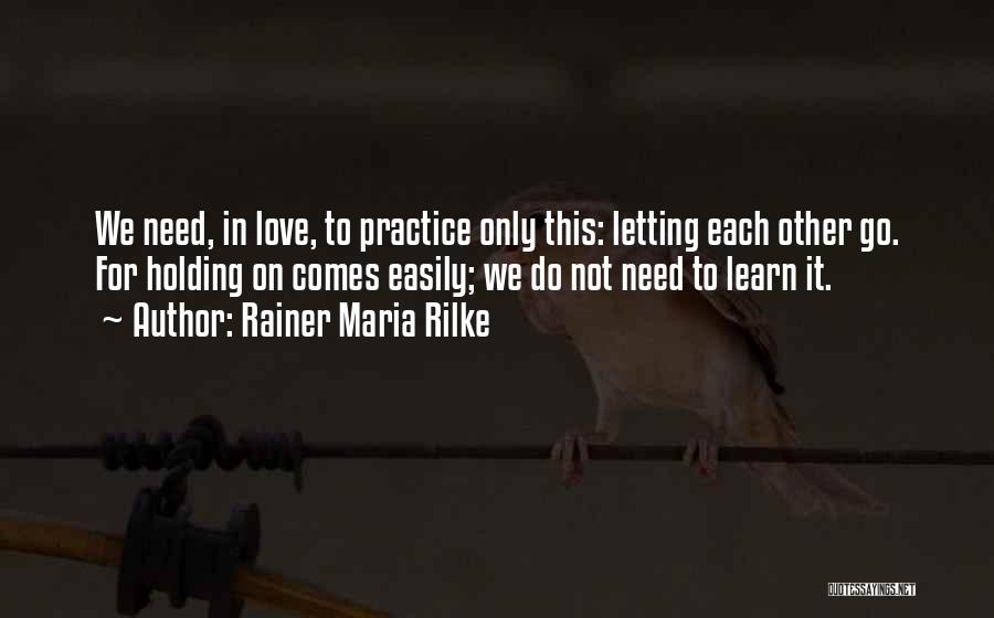 Letting Go Quotes By Rainer Maria Rilke