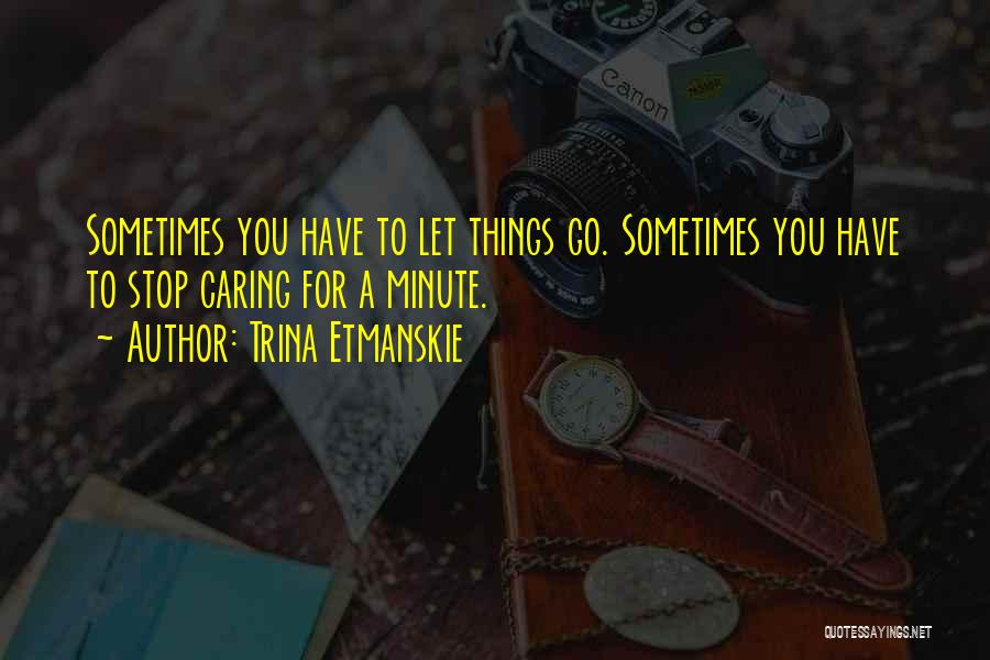 Letting Go Quotes By Trina Etmanskie