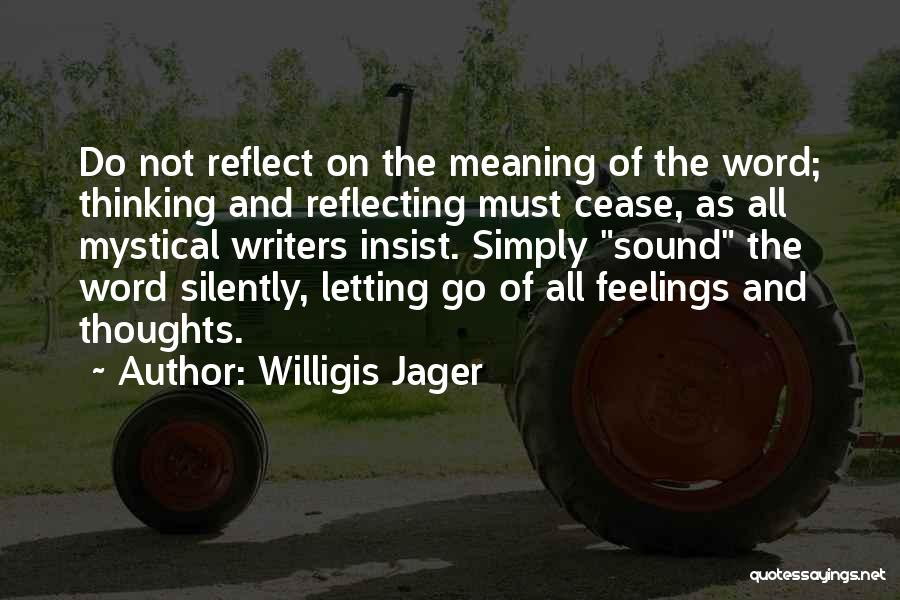 Letting Go Quotes By Willigis Jager