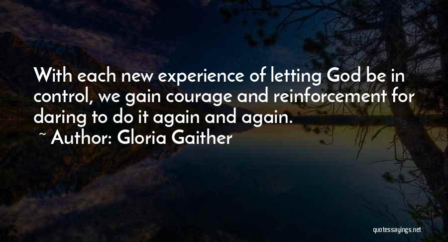 Letting God Be In Control Quotes By Gloria Gaither
