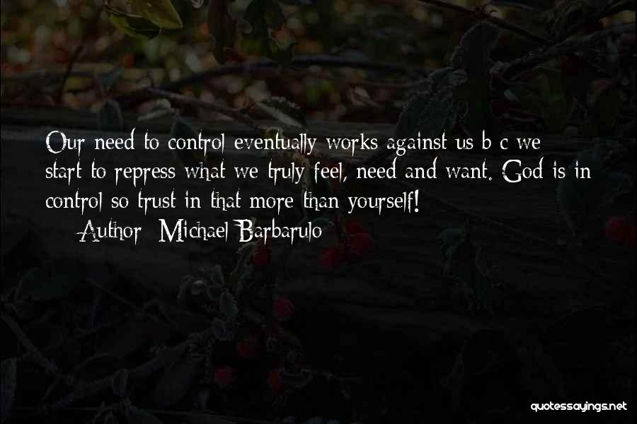 Letting God Be In Control Quotes By Michael Barbarulo