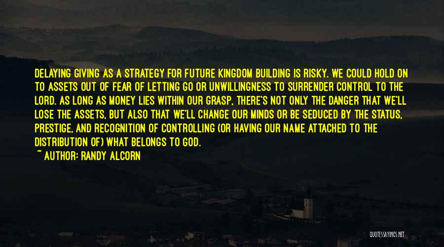 Letting God Be In Control Quotes By Randy Alcorn