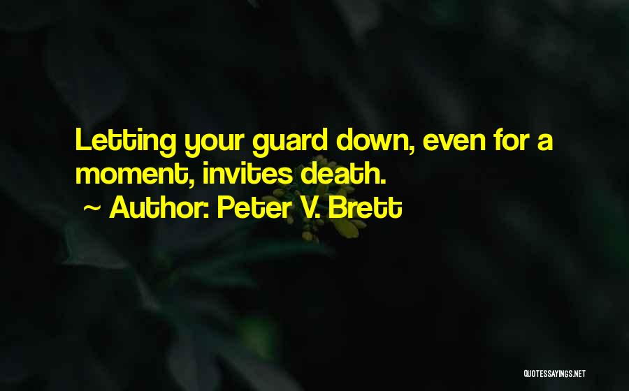 Letting Guard Down Quotes By Peter V. Brett
