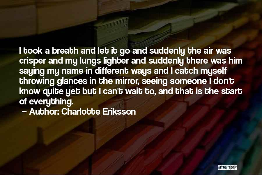 Letting Him Go And Moving On Quotes By Charlotte Eriksson