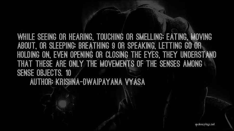 Letting Him Go And Moving On Quotes By Krishna-Dwaipayana Vyasa
