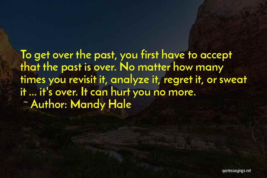 Letting Him Go And Moving On Quotes By Mandy Hale
