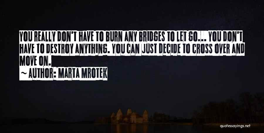 Letting Him Go And Moving On Quotes By Marta Mrotek
