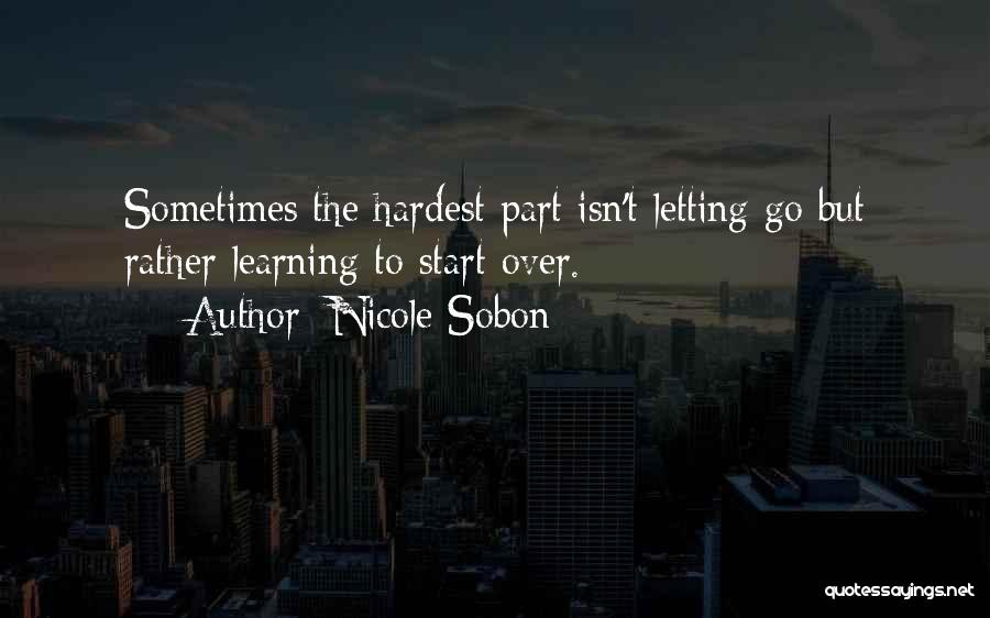 Letting Him Go And Moving On Quotes By Nicole Sobon