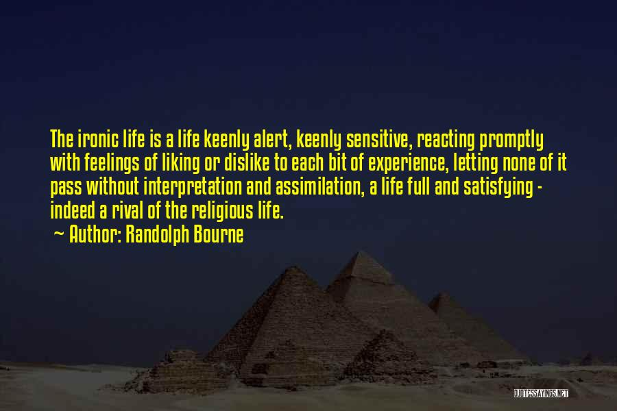 Letting Life Pass You By Quotes By Randolph Bourne