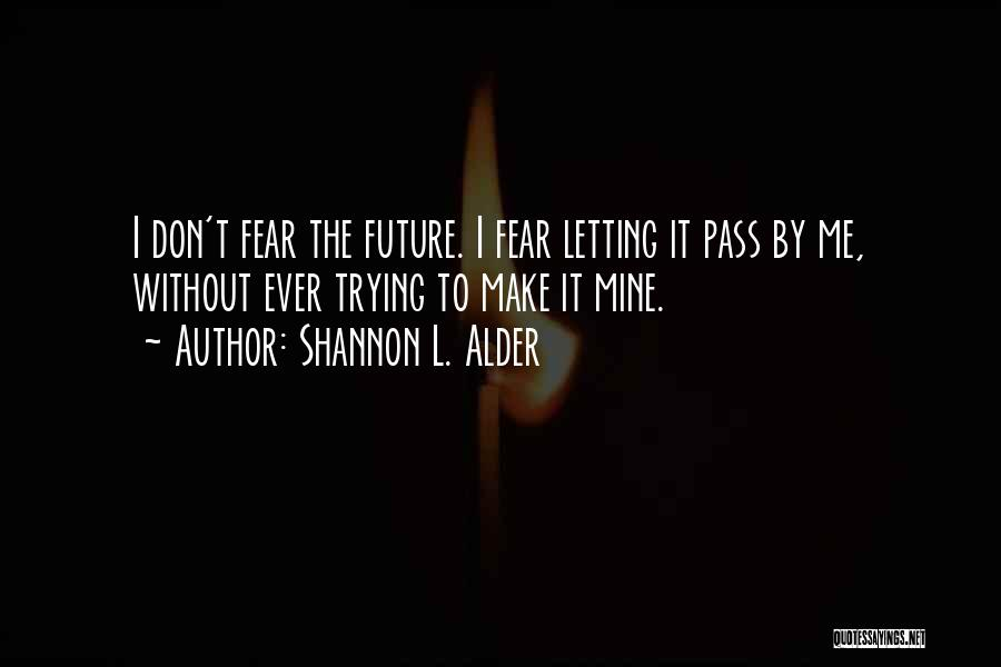 Letting Life Pass You By Quotes By Shannon L. Alder
