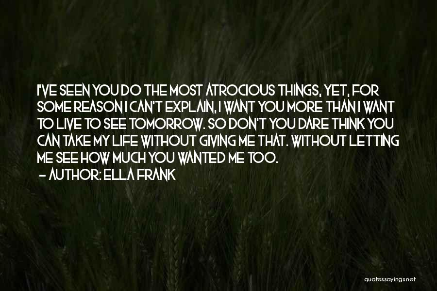 Letting Me Live My Own Life Quotes By Ella Frank