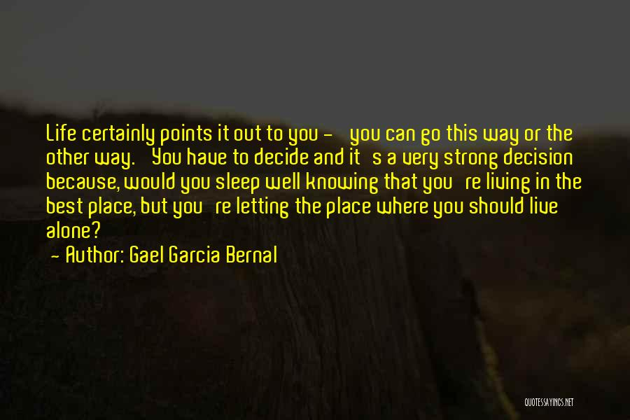 Letting Me Live My Own Life Quotes By Gael Garcia Bernal