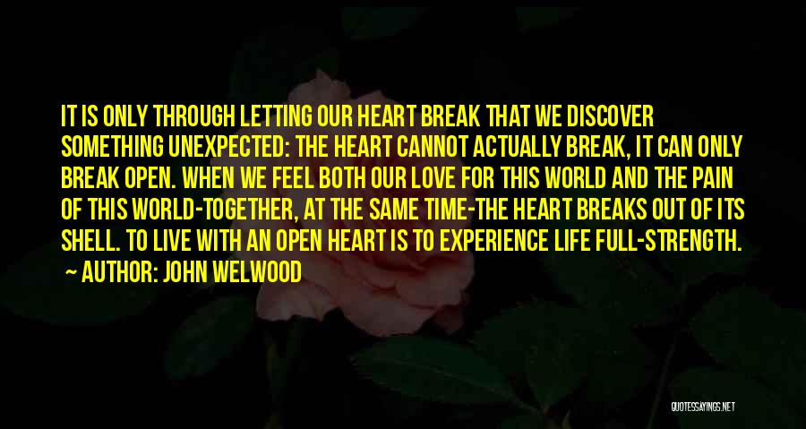 Letting Me Live My Own Life Quotes By John Welwood