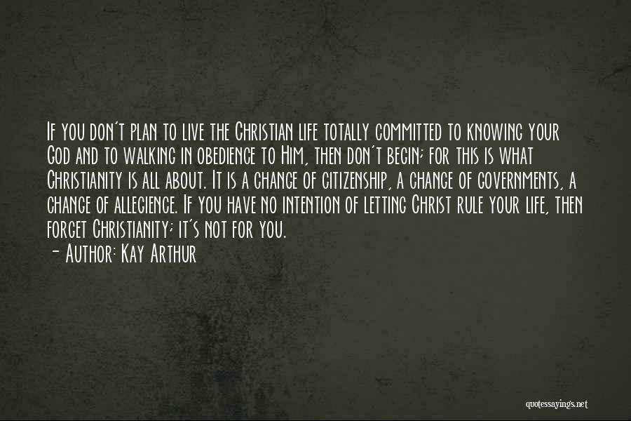 Letting Me Live My Own Life Quotes By Kay Arthur