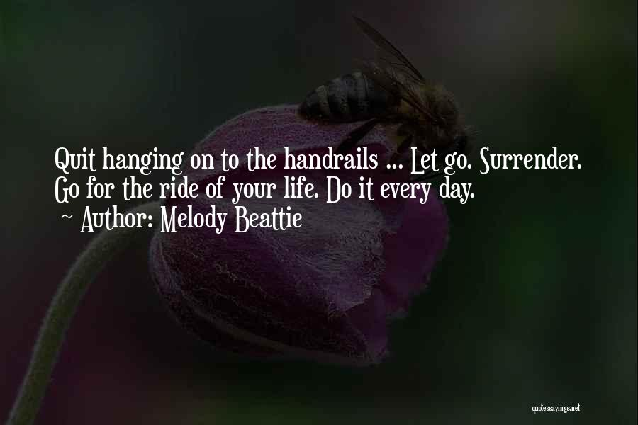 Letting Me Live My Own Life Quotes By Melody Beattie