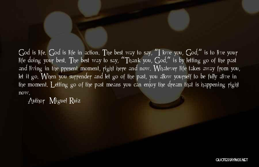 Letting Me Live My Own Life Quotes By Miguel Ruiz