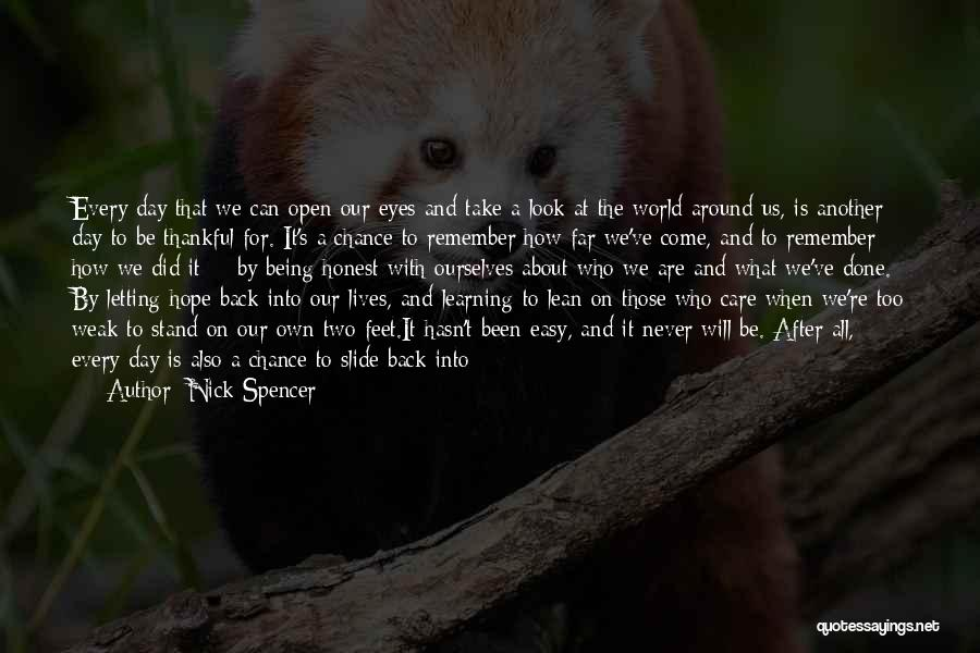 Letting Me Live My Own Life Quotes By Nick Spencer