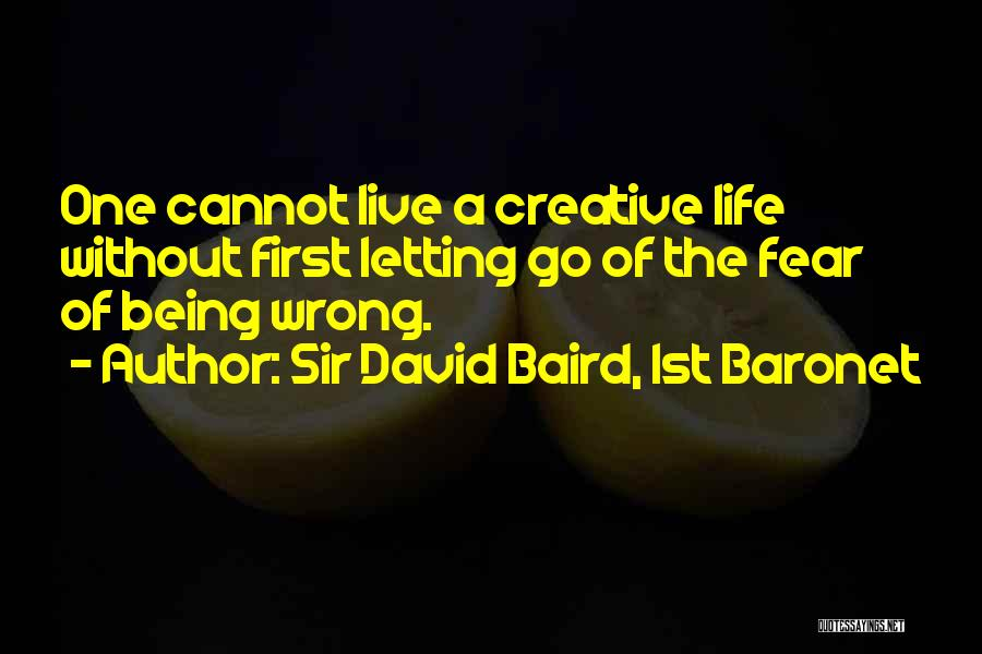 Letting Me Live My Own Life Quotes By Sir David Baird, 1st Baronet