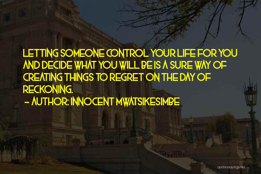 Letting Someone Out Of Your Life Quotes By Innocent Mwatsikesimbe