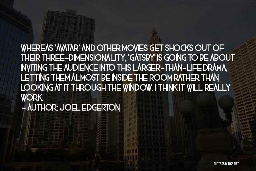 Letting Someone Out Of Your Life Quotes By Joel Edgerton