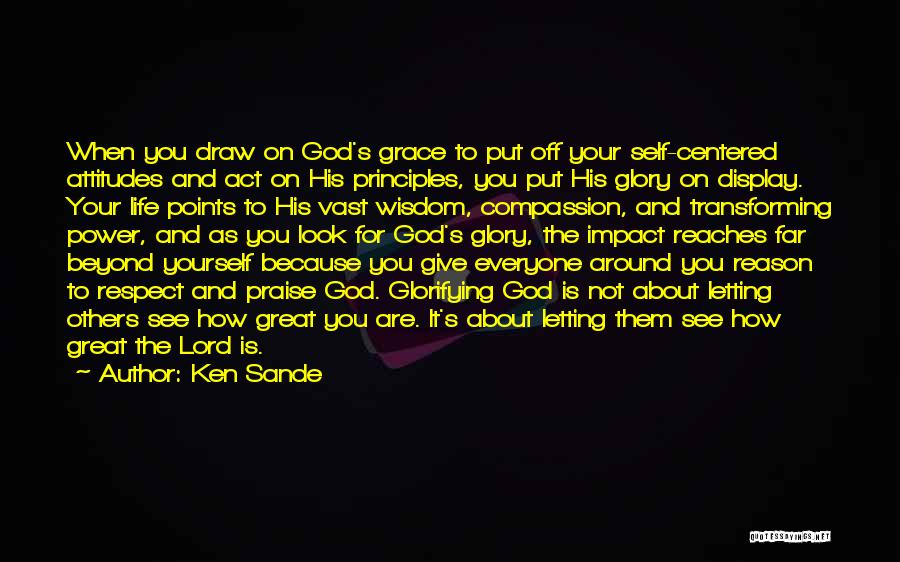 Letting Someone Out Of Your Life Quotes By Ken Sande
