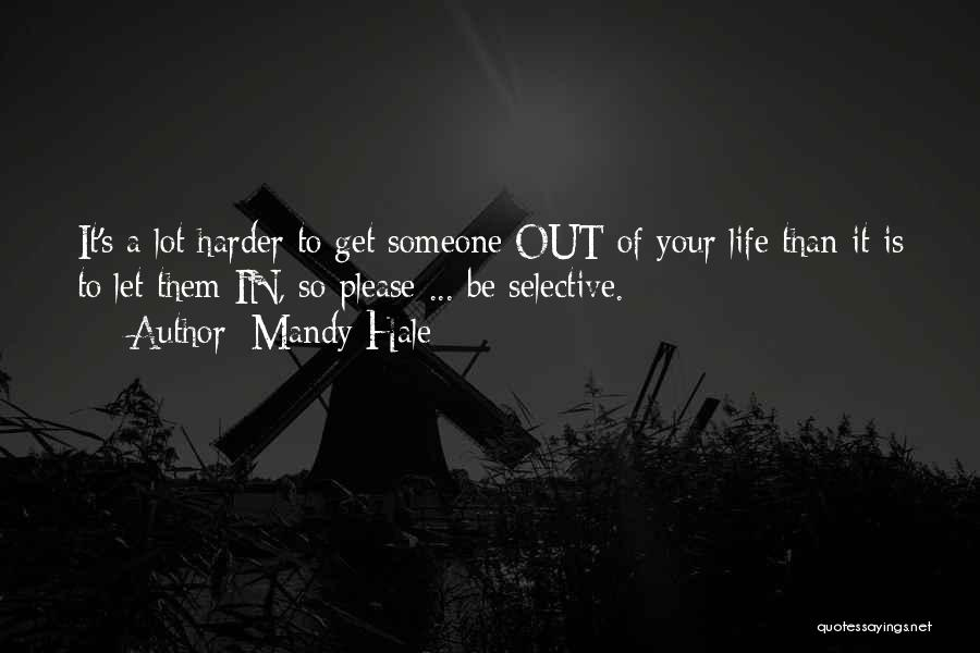 Letting Someone Out Of Your Life Quotes By Mandy Hale