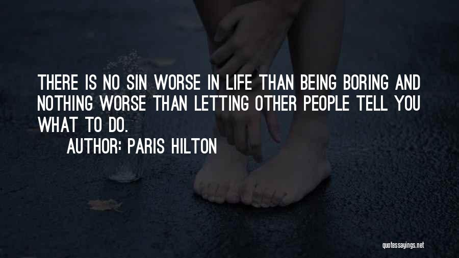 Letting Someone Out Of Your Life Quotes By Paris Hilton