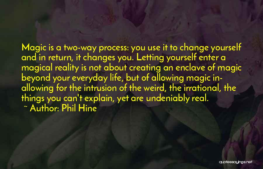 Letting Someone Out Of Your Life Quotes By Phil Hine