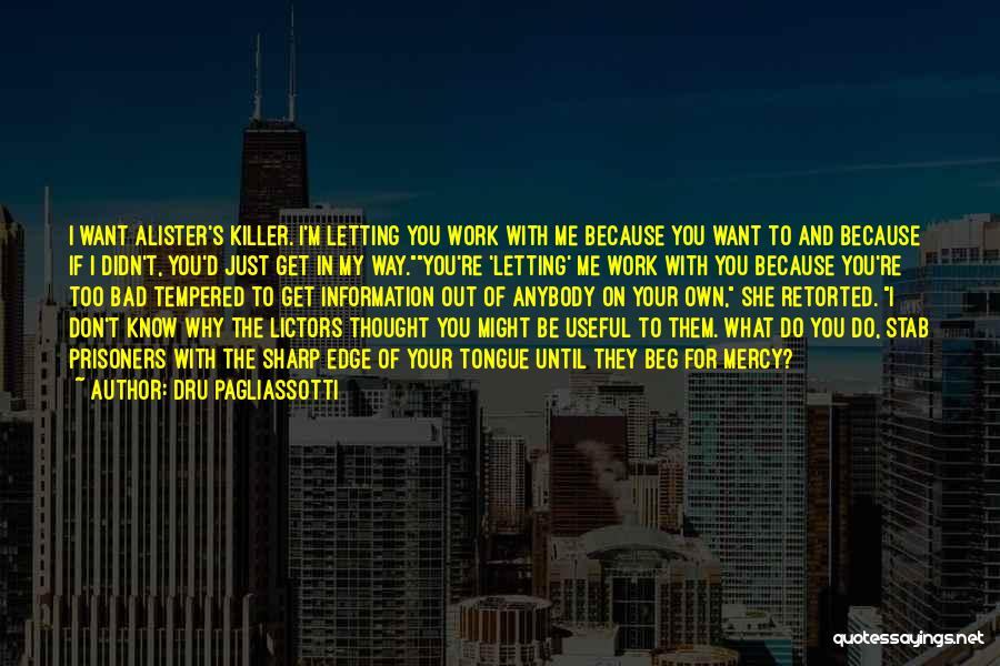 Letting Things Work Themselves Out Quotes By Dru Pagliassotti