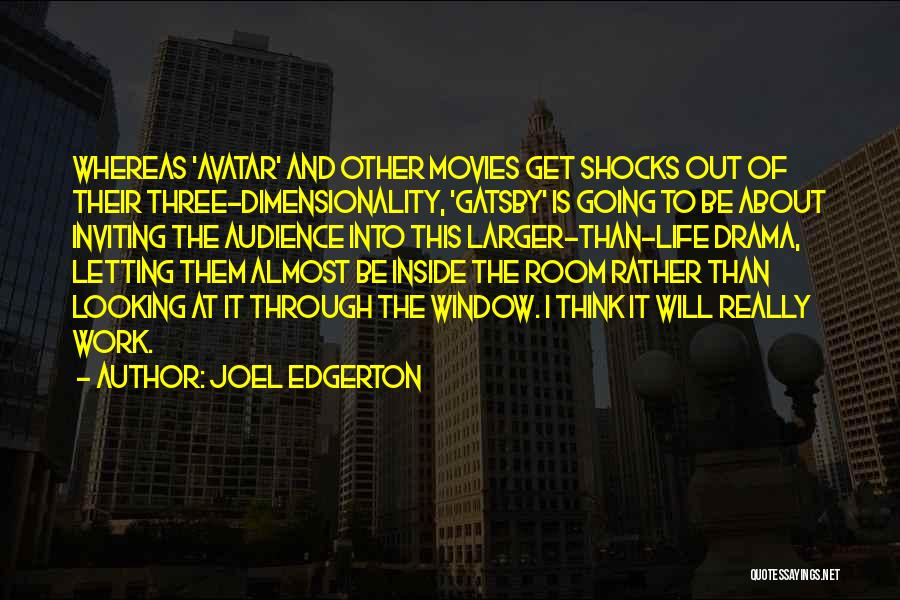 Letting Things Work Themselves Out Quotes By Joel Edgerton
